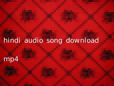 hindi audio song download mp4