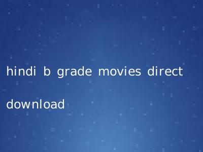 hindi b grade movies direct download