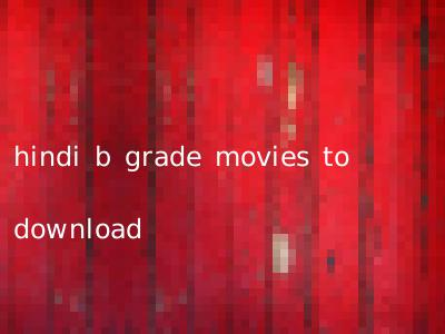 hindi b grade movies to download
