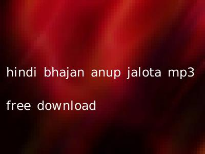 hindi bhajan anup jalota mp3 free download
