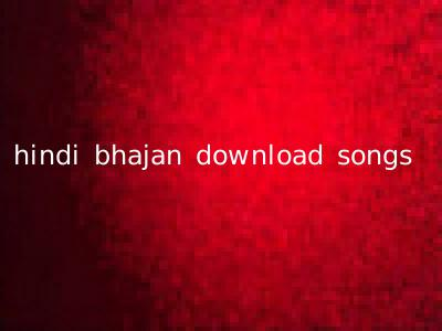 hindi bhajan download songs