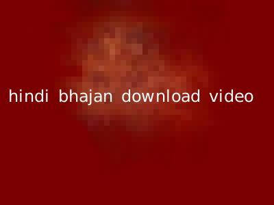 hindi bhajan download video