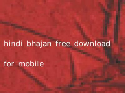 hindi bhajan free download for mobile