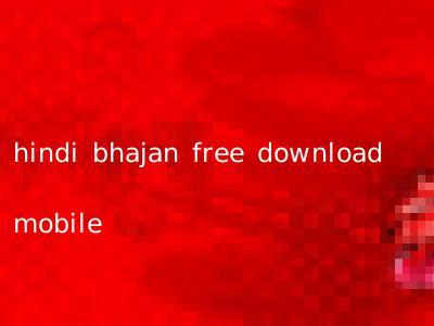 hindi bhajan free download mobile