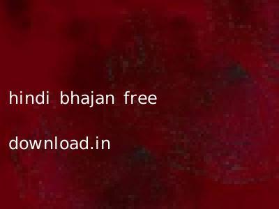 hindi bhajan free download.in