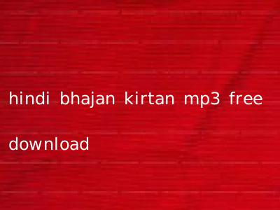 hindi bhajan kirtan mp3 free download