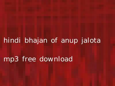 hindi bhajan of anup jalota mp3 free download