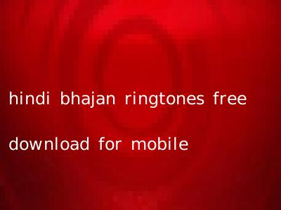 hindi bhajan ringtones free download for mobile