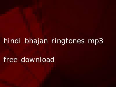hindi bhajan ringtones mp3 free download