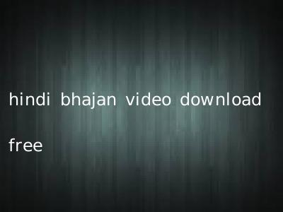 hindi bhajan video download free