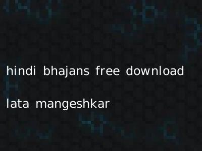 hindi bhajans free download lata mangeshkar
