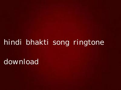 hindi bhakti song ringtone download