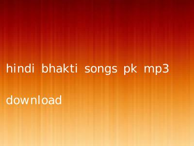 hindi bhakti songs pk mp3 download