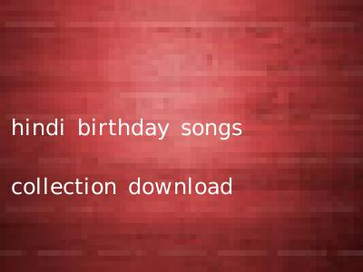 hindi birthday songs collection download