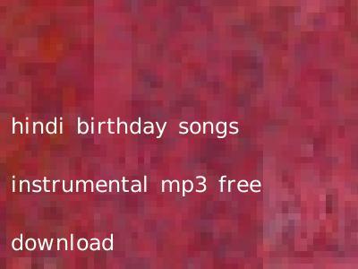 hindi birthday songs instrumental mp3 free download