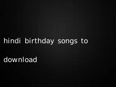 hindi birthday songs to download