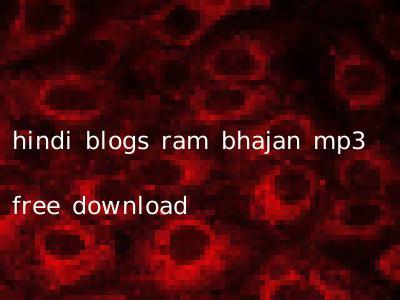 hindi blogs ram bhajan mp3 free download
