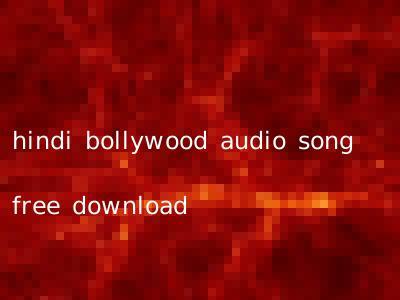 hindi bollywood audio song free download