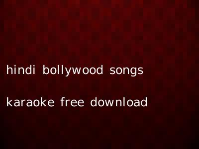 hindi bollywood songs karaoke free download