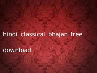 hindi classical bhajan free download