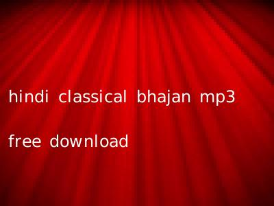 hindi classical bhajan mp3 free download