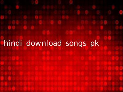 hindi download songs pk