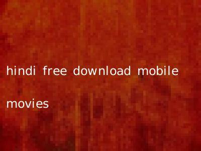 hindi free download mobile movies