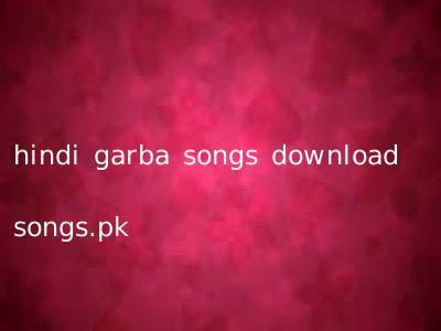 hindi garba songs download songs.pk