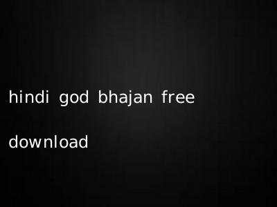 hindi god bhajan free download