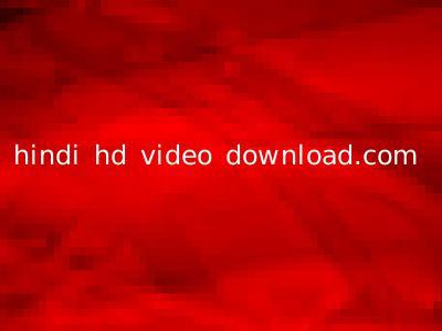 hindi hd video download.com