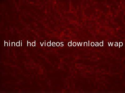 hindi hd videos download wap