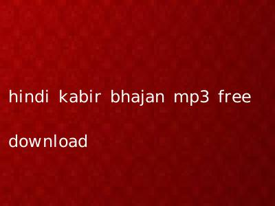 hindi kabir bhajan mp3 free download