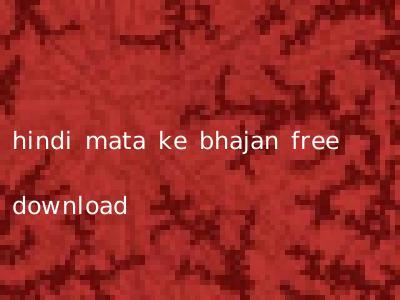 hindi mata ke bhajan free download