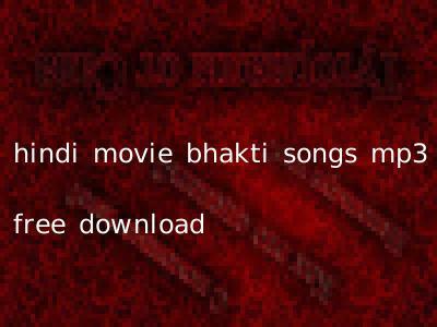 hindi movie bhakti songs mp3 free download