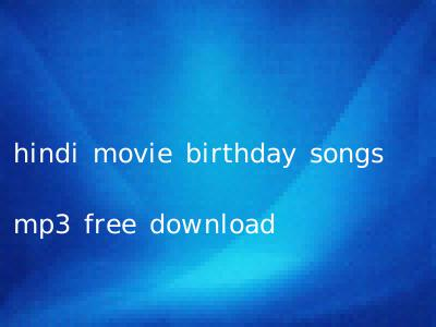 hindi movie birthday songs mp3 free download