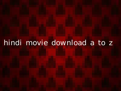 hindi movie download a to z