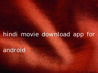 hindi movie download app for android
