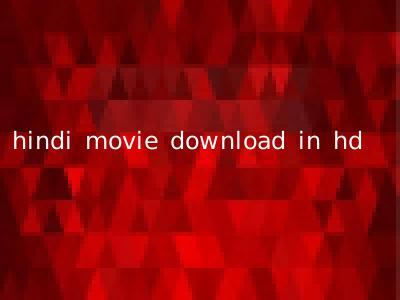 hindi movie download in hd