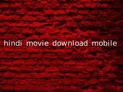 hindi movie download mobile