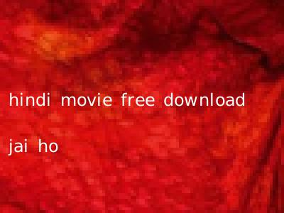 hindi movie free download jai ho