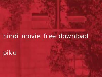 hindi movie free download piku