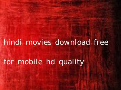 hindi movies download free for mobile hd quality