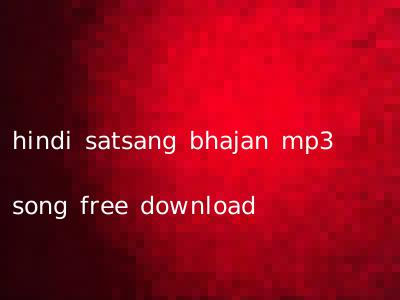 hindi satsang bhajan mp3 song free download