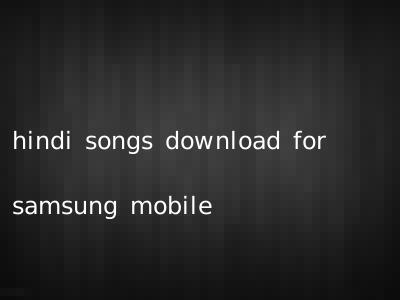 hindi songs download for samsung mobile