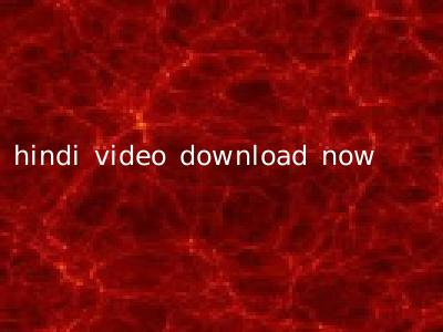 hindi video download now