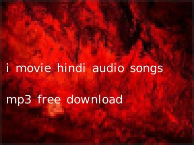 i movie hindi audio songs mp3 free download