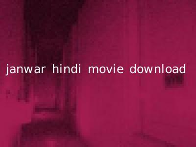 janwar hindi full movie free download