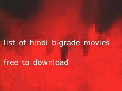 list of hindi b-grade movies free to download