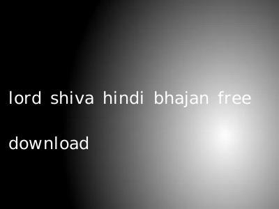 lord shiva hindi bhajan free download