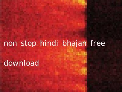 non stop hindi bhajan free download